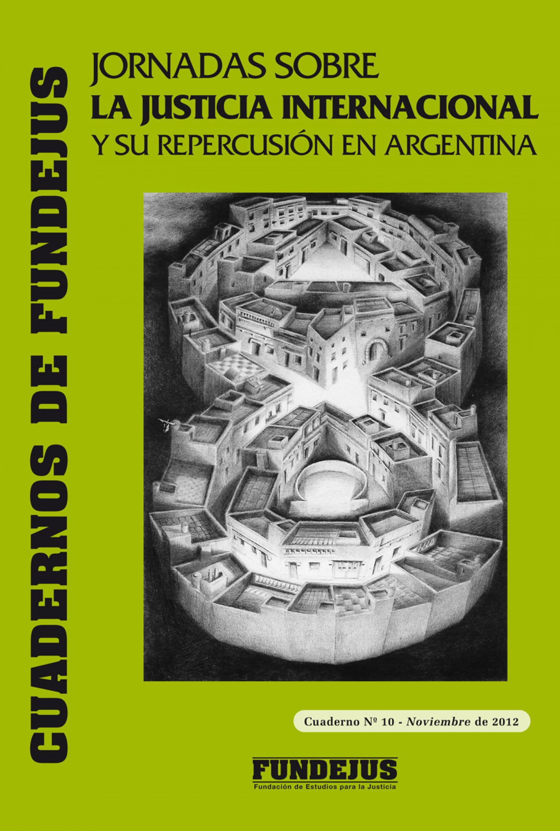 """CUADERNO 10: """"Jornada sobre La Justicia Internacional y su repercusión en Argentina"""""""