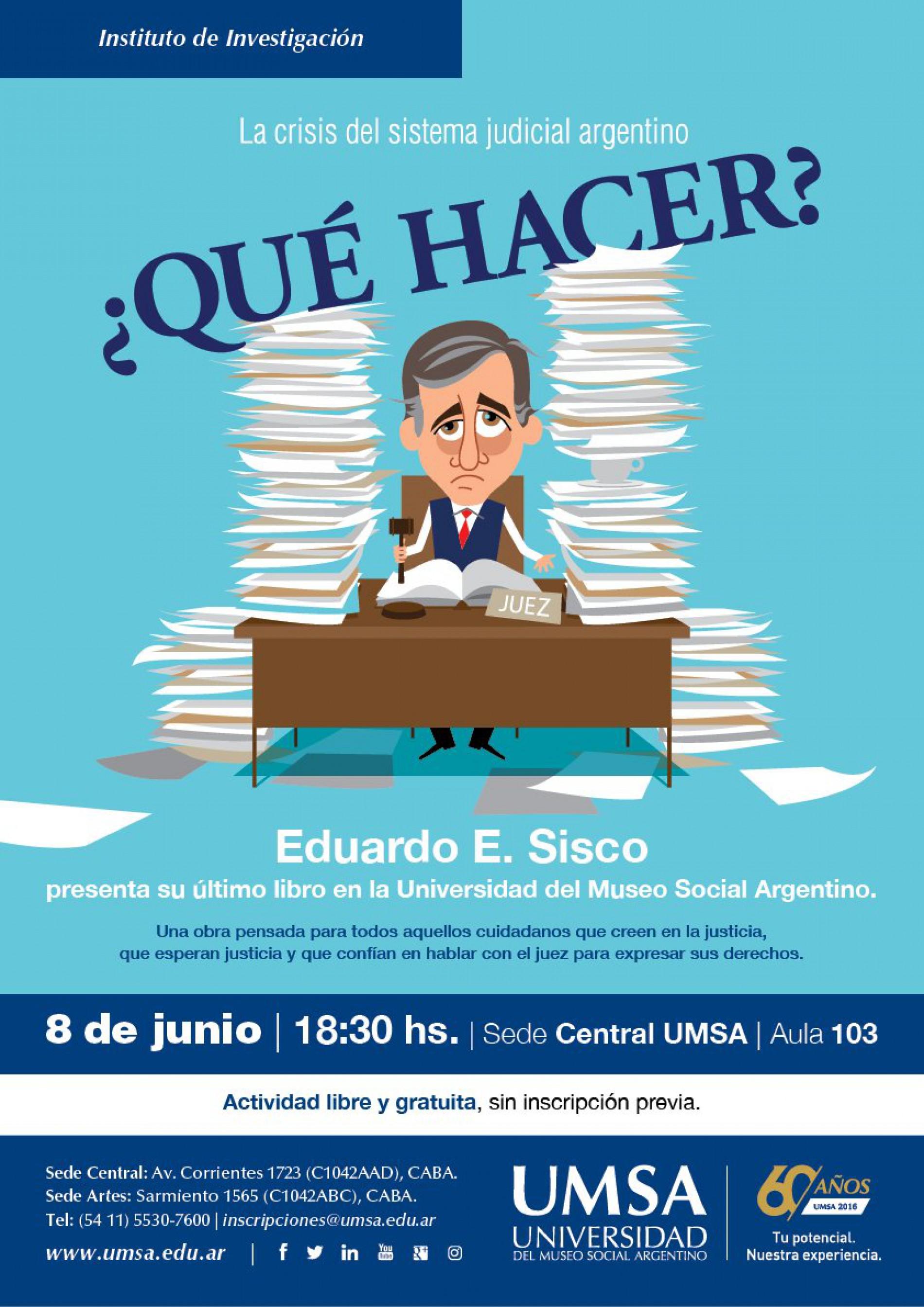 PRESENTACIÓN DEL LIBRO: ¿QUE HACER? La crisis del sistema judicial argentino