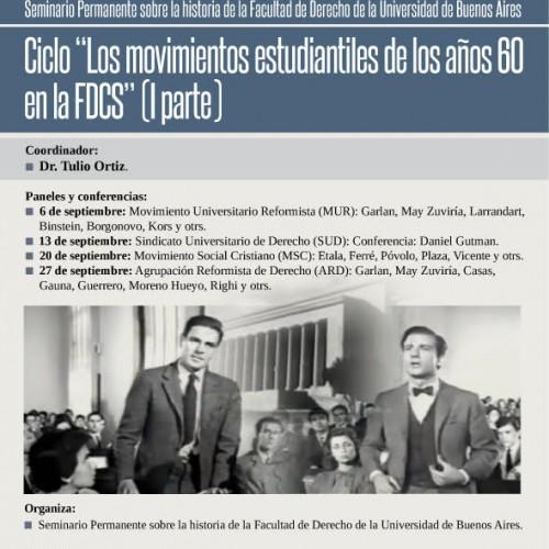 """"""" Ciclo: Los movimientos estudiantiles de los años 60 en la Facultad de Derecho U.B.A. -1º parte- """""""