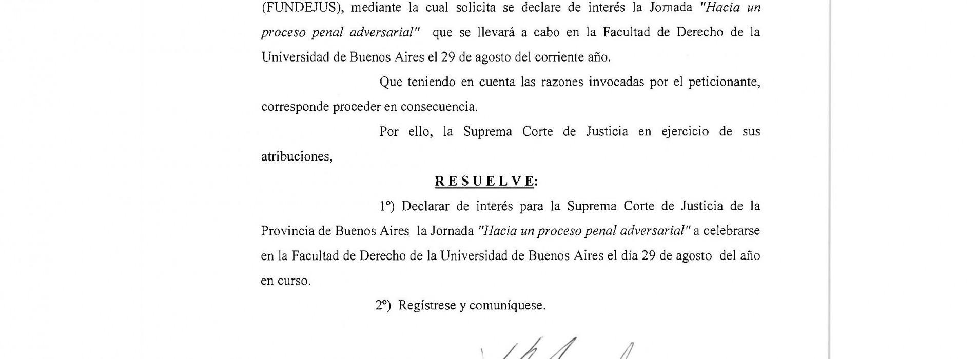 """"""" Hacia un proceso penal adversarial """": Declaración de interés de la Suprema Corte de Justicia de la provincia de Bs.As"""