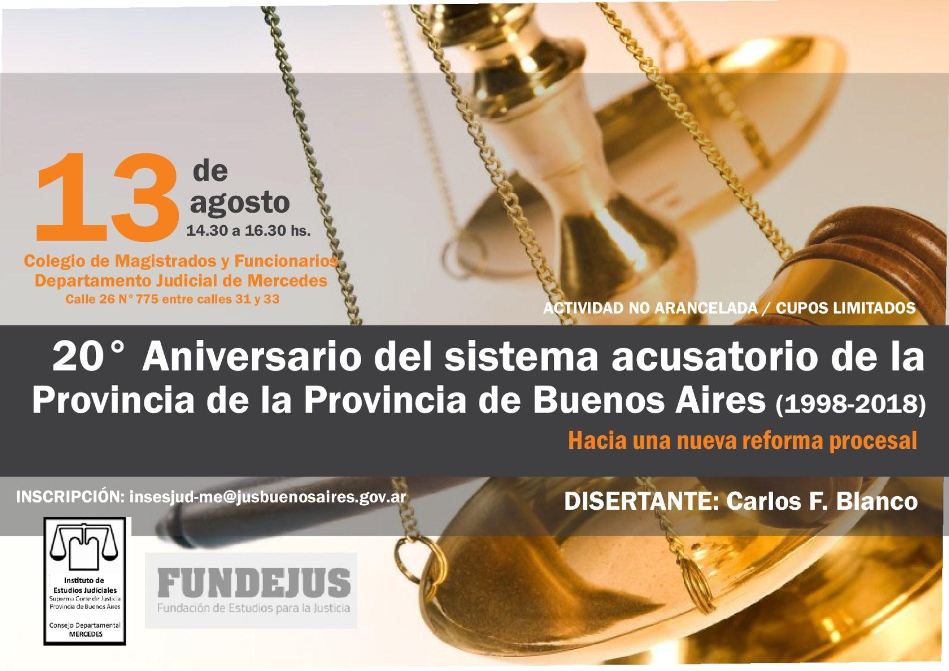 Coorganización «20º aniversario del sistema acusatorio bonaerense: Hacia una nueva reforma procesal «: lunes 13-8 en Mercedes