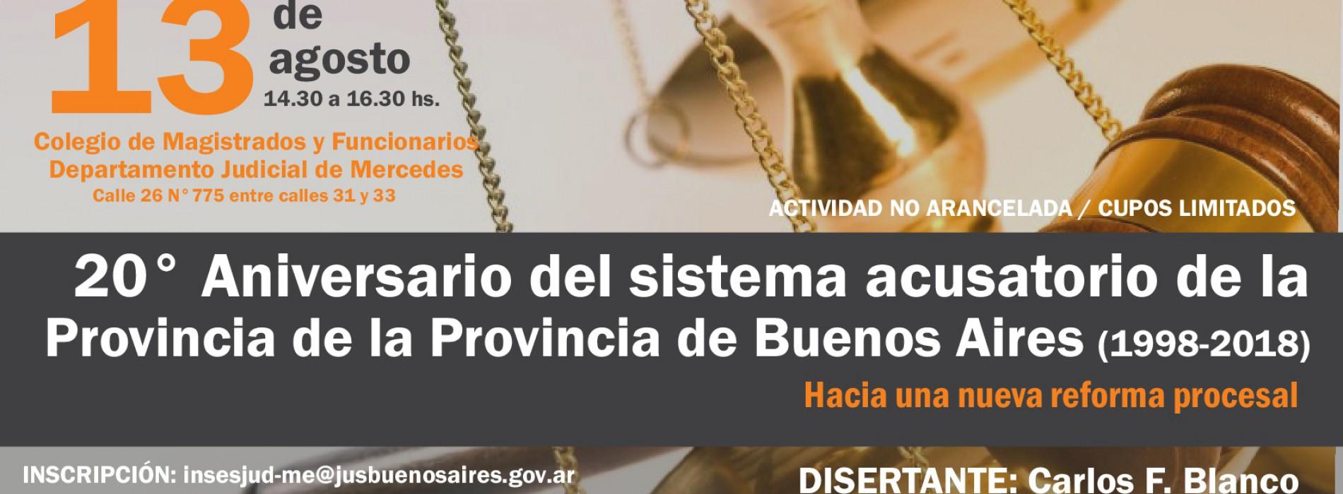"""Coorganización """"20º aniversario del sistema acusatorio bonaerense: Hacia una nueva reforma procesal """": lunes 13-8 en Mercedes"""
