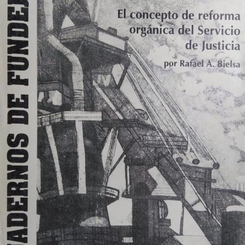 """CUADERNO 1: """"El concepto de reforma orgánica del Servicio de Justicia"""""""