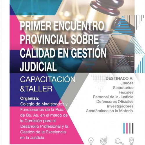 """""""PRIMER ENCUENTRO PROVINCIAL SOBRE CALIDAD EN GESTIÓN JUDICIAL"""""""