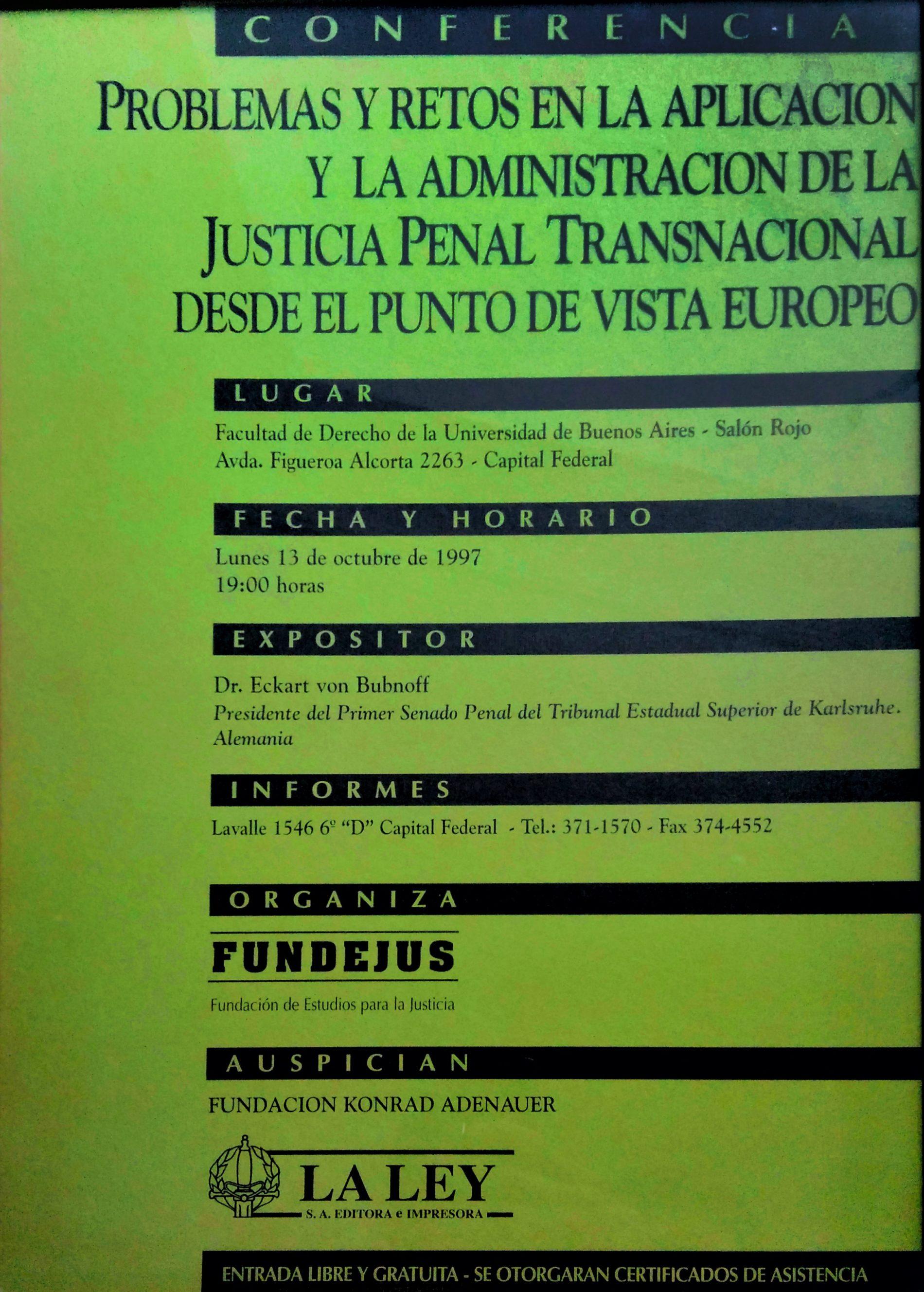 «PROBLEMAS Y RETOS EN LA APLICACIÓN Y LA ADMINISTRACIÓN DE LA JUSTICIA PENAL TRANSNACIONAL DESDE EL PUNTO DE VISTA EUROPEO»