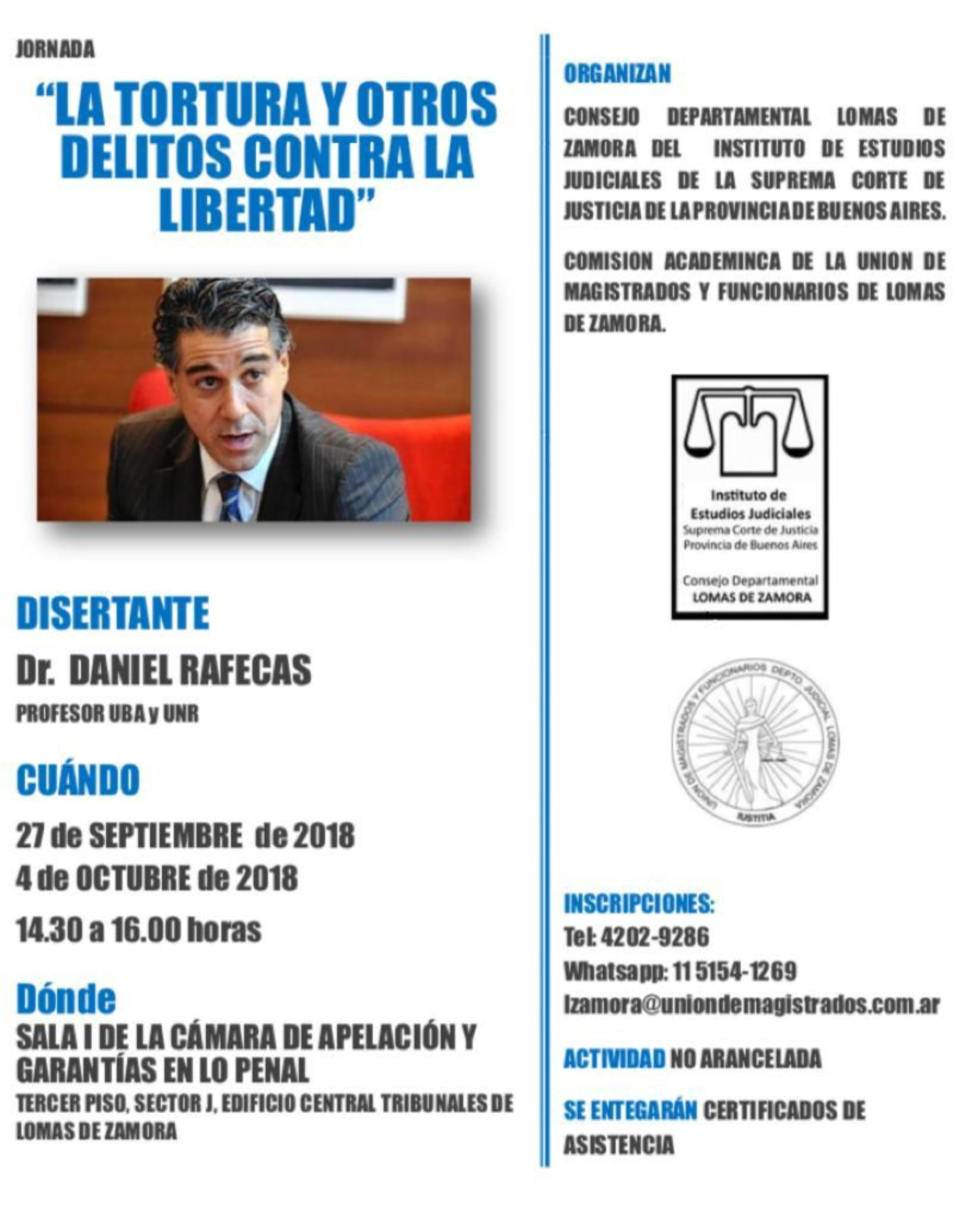 """JORNADAS: """"LA TORTURA Y OTROS DELITOS CONTRA LA LIBERTAD"""" 4/10/18 DE 14:30 A 16:00 HS."""