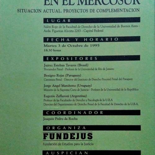 """""""JUSTICIA PENAL EN EL MERCOSUR. Situación actual. Proyectos de complementación"""""""
