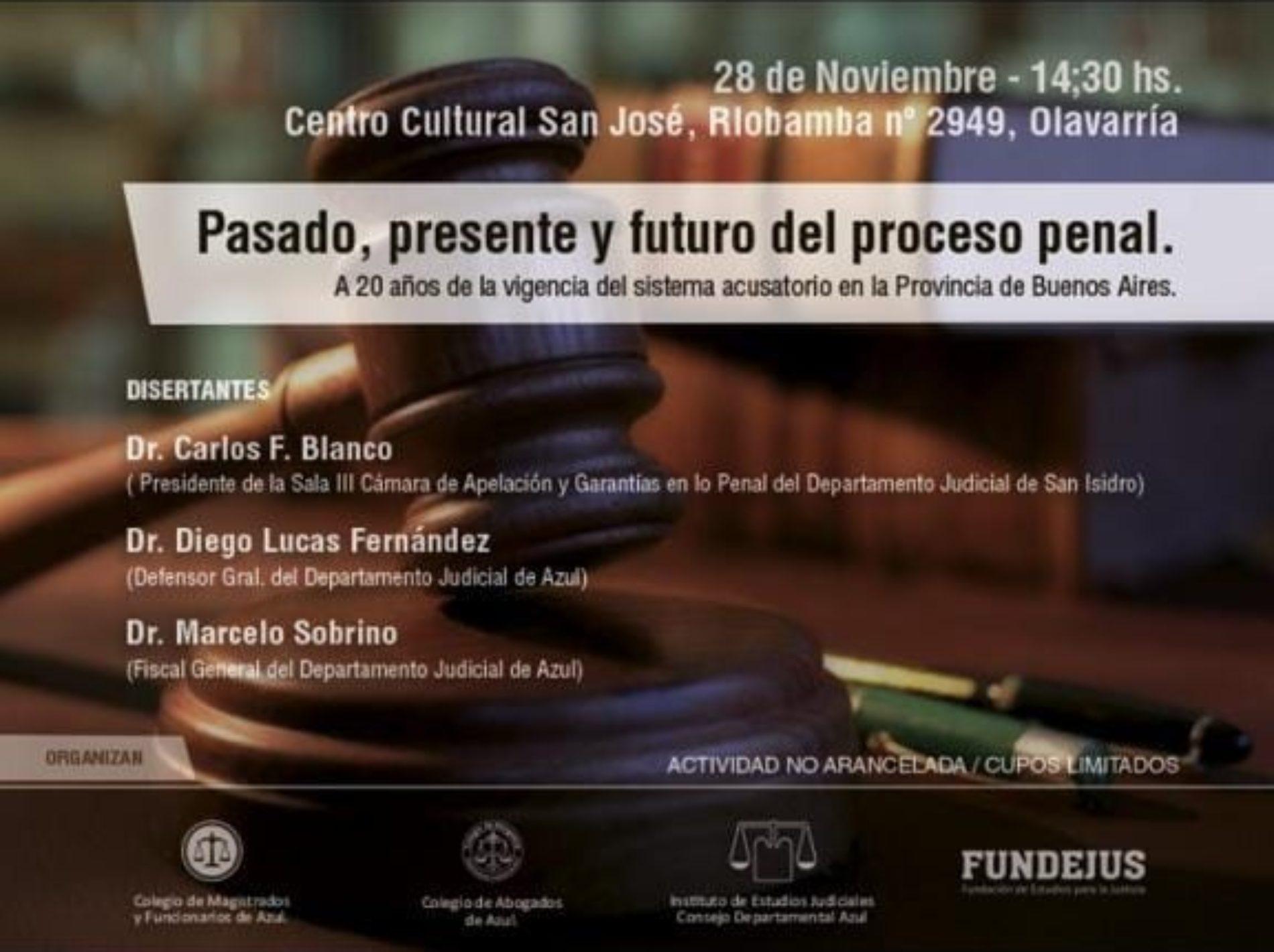 «PASADO, PRESENTE Y FUTURO DEL PROCESO PENAL».  A 20 años de la vigencia del sistema acusatorio en la Provincia de Buenos Aires.