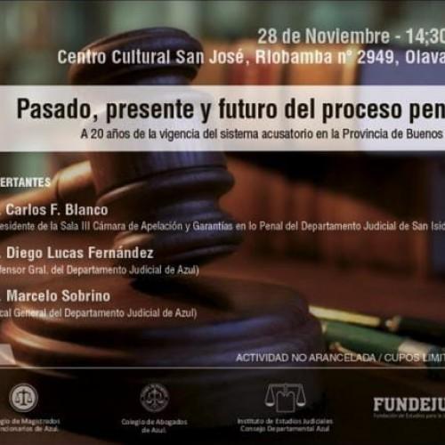 """""""PASADO, PRESENTE Y FUTURO DEL PROCESO PENAL"""".  A 20 años de la vigencia del sistema acusatorio en la Provincia de Buenos Aires."""