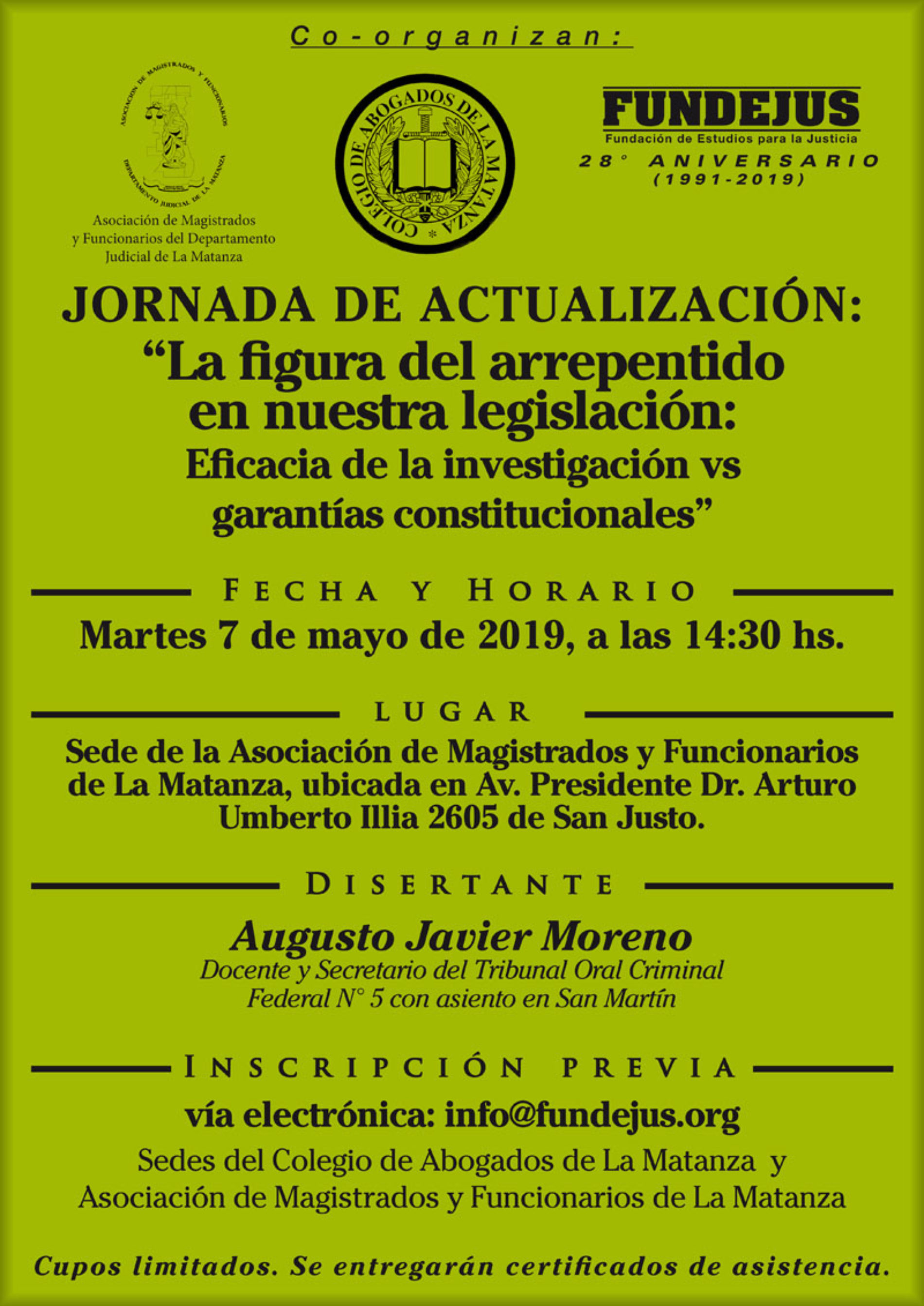 """Jornada de actualización: """" La figura del arrepentido en nuestra legislación: Eficacia de la investigación vs. garantías constitucionales """" ( La Matanza )"""