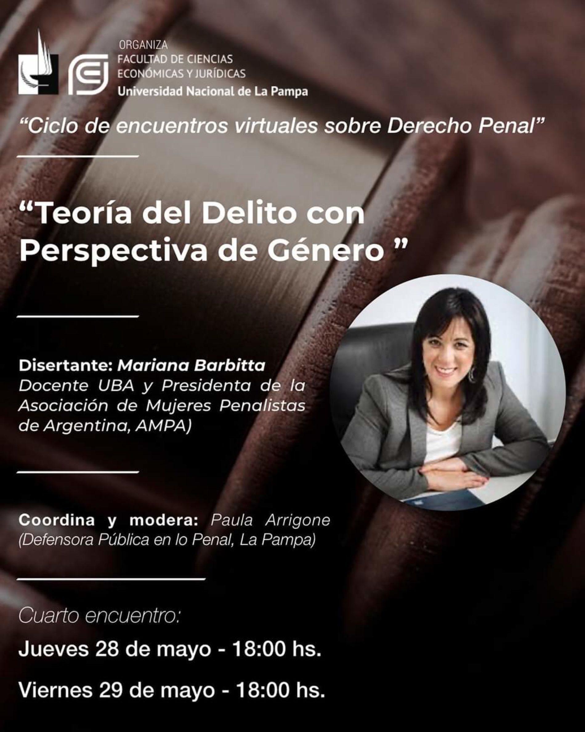 """""""Teoría del Delito con Perspectiva de Género"""" cuarto encuentro del Ciclo de Encuentros Virtuales sobre Derecho Penal."""