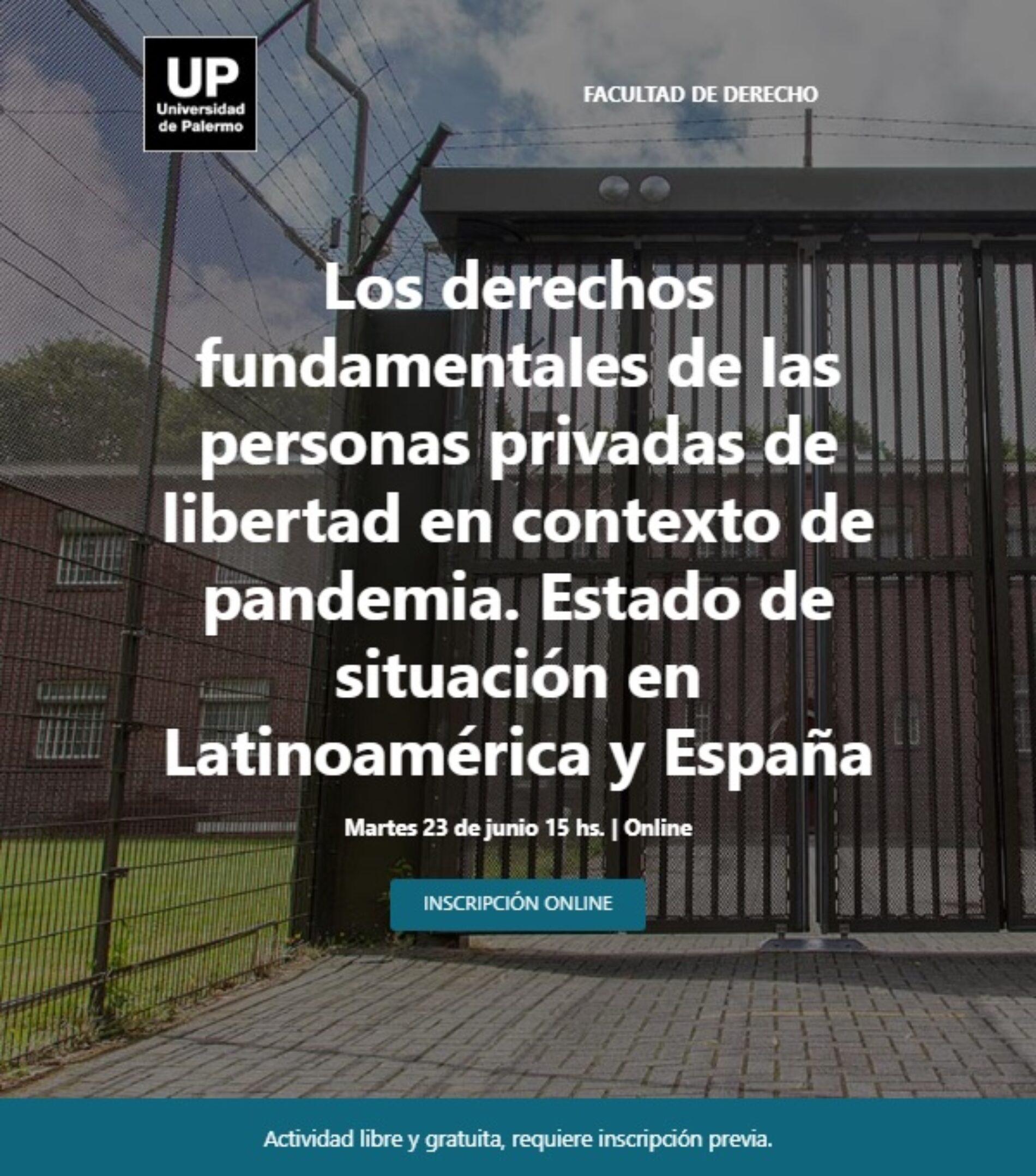 Videoconferencia: » Los derechos fundamentales de las personas privadas de libertad en contexto de pandemia. Estado de situación en Latinoamérica y España «
