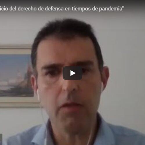 Jornada: «El ejercicio del derecho de defensa en tiempos de pandemia»
