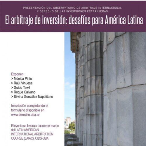 El arbitraje de inversión: desafíos para América Latina.