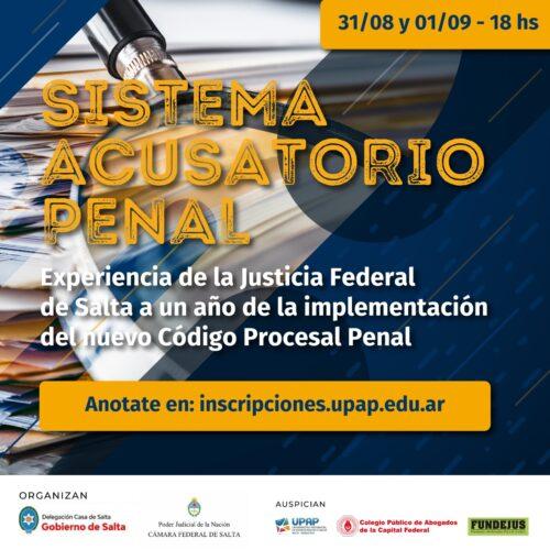 Jornadas: «SISTEMA ACUSATORIO PENAL. La experiencia de la Justicia Federal de Salta a un año de la implementación del Código Procesal Penal» organiza: CASA DE SALTA.