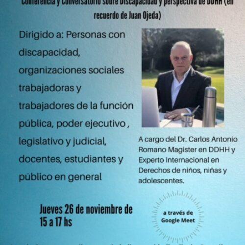 """""""Conferencia y Conservatorio sobre Discapacidad y perspectiva de DDHH (en recuerdo de Juan Ojeda)"""""""