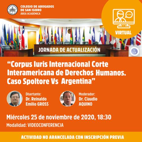 """Jornada: """"Corpus Iuris Internacional Corte Interamericana de Derechos Humanos. Caso Spoltore vs. Argentina."""""""
