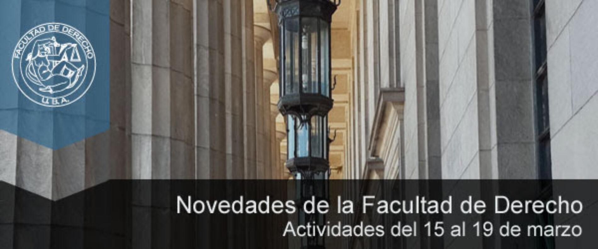 Facultad de Derecho (UBA): Agenda de actividades – Semana del 15 al 19 de marzo de 2021