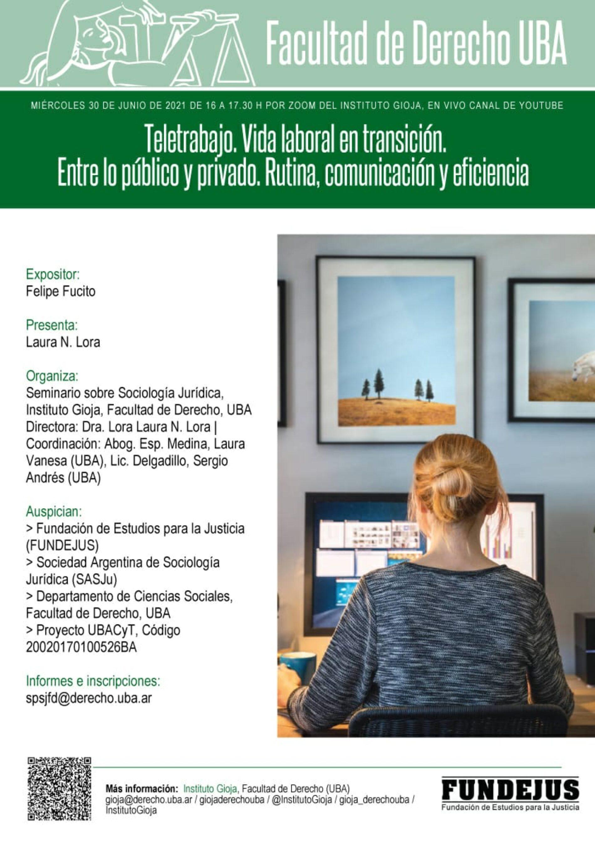 «Teletrabajo. Vida laboral en transición. Entre lo público y privado. Rutina, comunicación y eficiencia» Organiza: Facultad de Derecho -UBA-