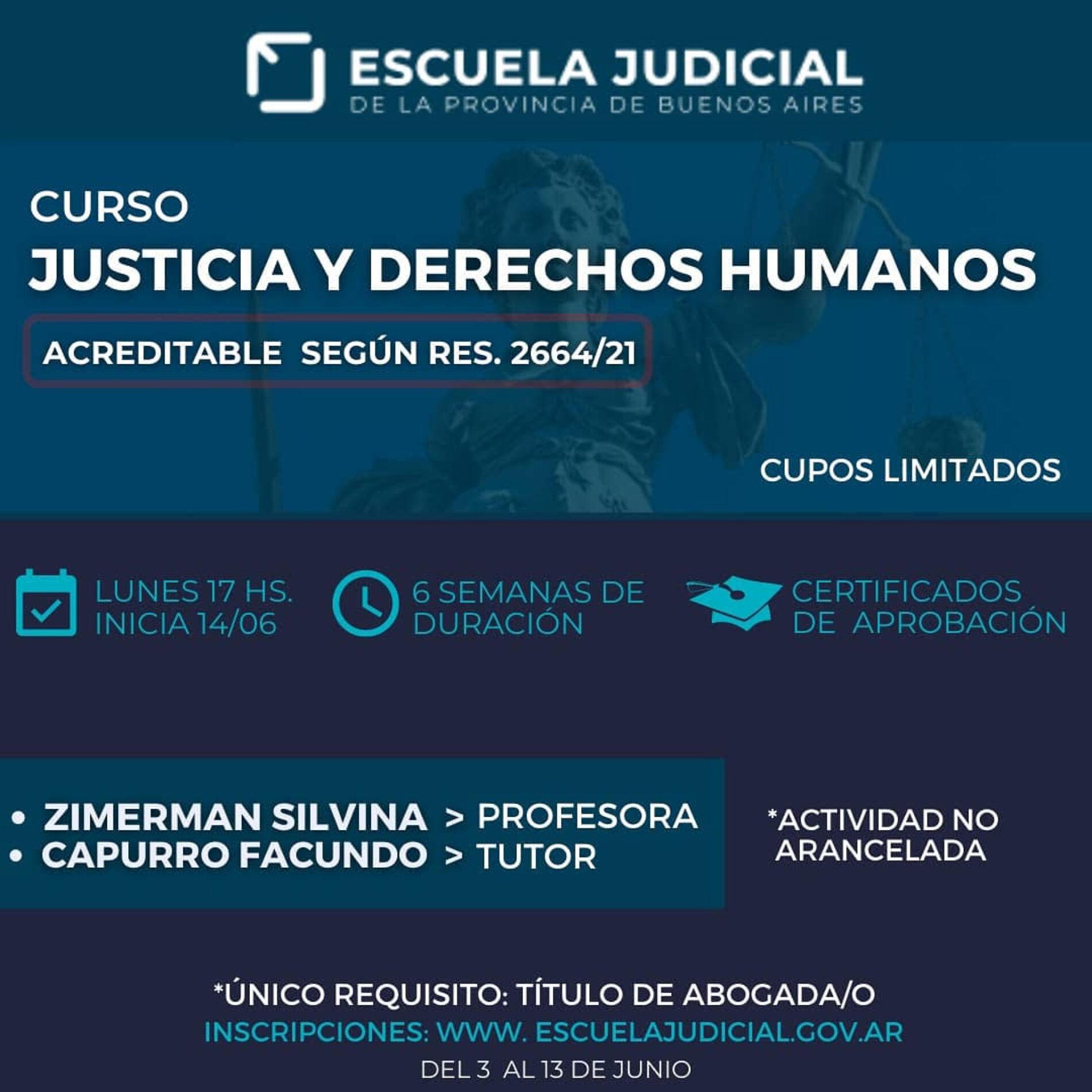 CURSO: «Justicia y Derechos Humanos». Organiza: Escuela Judicial – Provincia de Buenos Aires.