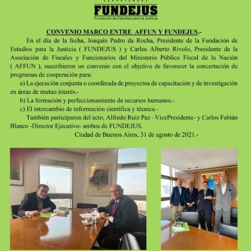 Firma de Convenio Marco entre la Asociación de Fiscales y Funcionarios del Ministerio Público Fiscal de la Nación ( AFFUN ) y Fundación de Estudios para la Justicia ( FUNDEJUS ).-