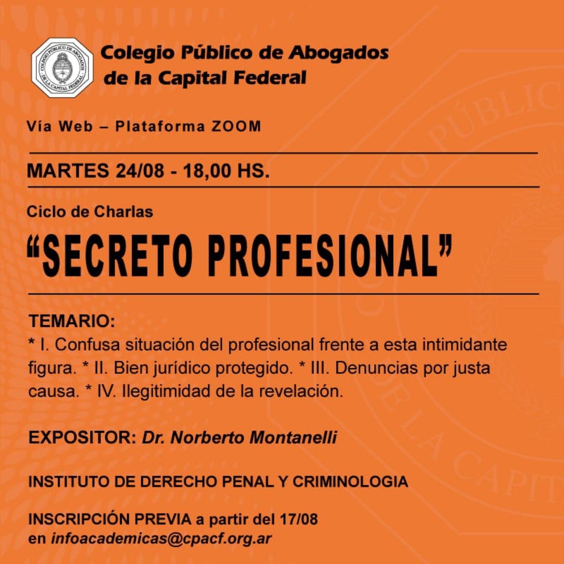 """Ciclo de Charlas """"SECRETO PROFESIONAL"""". Organiza: Instituto de Derecho Penal y Criminología (CPACF)"""